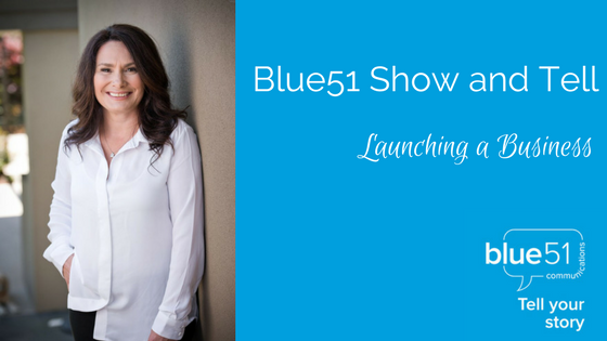 Blue51 Show and Tell- launching a business