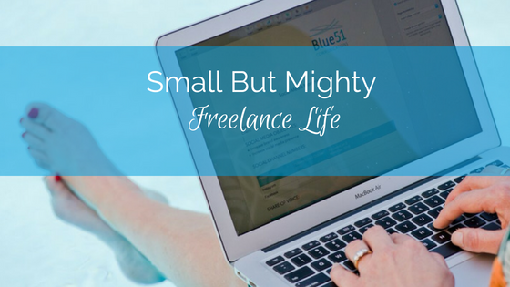small but mighty freelance life