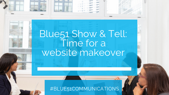 Blue51 Show and Tell- time for a website makeover