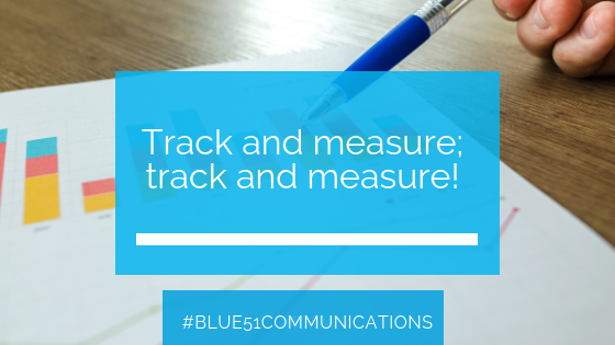 Track and measure; track and measure!