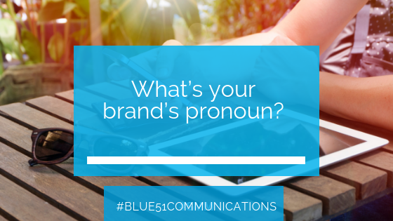 What's your brand's pronoun?