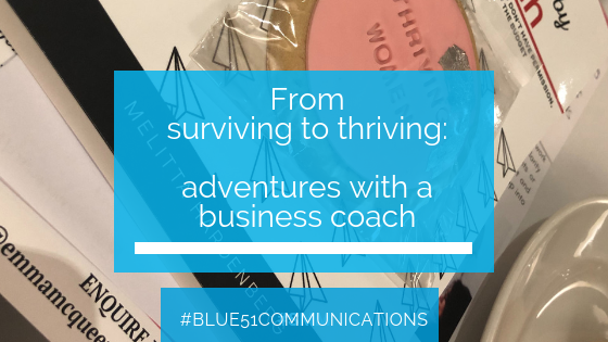 From surviving to thriving: my adventures with a business coach…