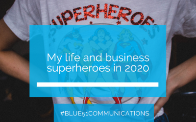 My life and business superheroes in 2020