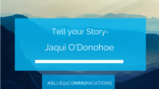 Tell your story – Jaqui O'Donohoe