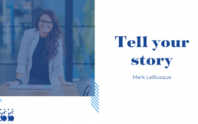 Tell your story – Mark LeBusque