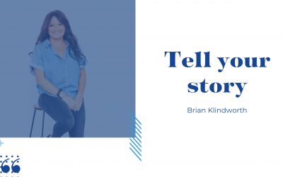 Tell your story- Brian Klindworth