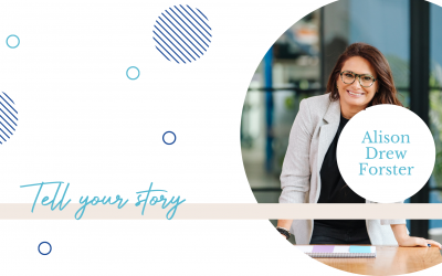 Tell your story- Alison Drew-Forster
